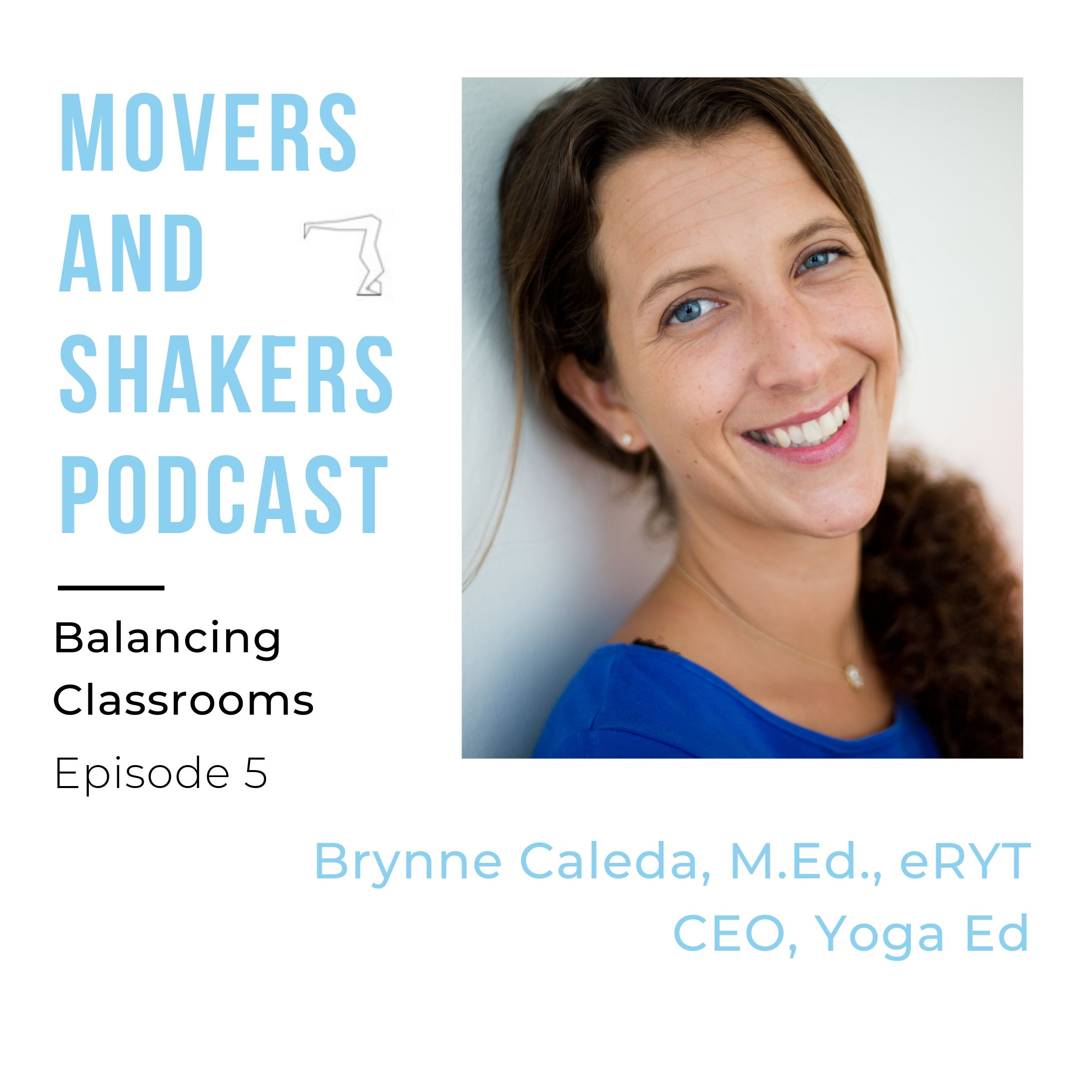 balance movers and shakers podcast - brynne caleda CEO of yoga ed